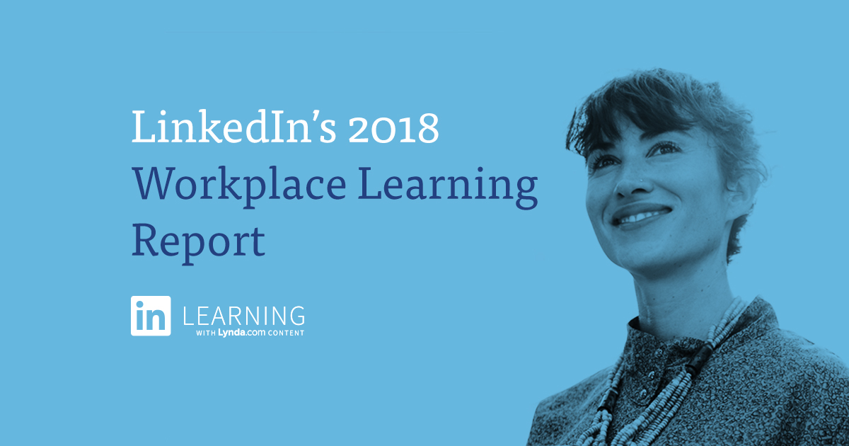 LinkedIn's 2018 Workplace Learning Report